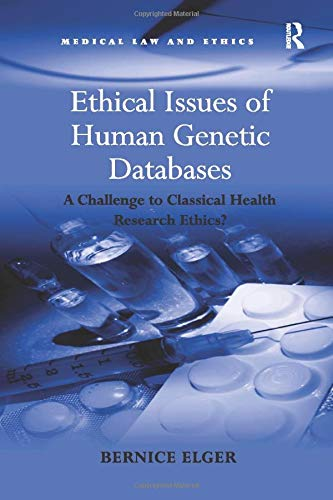 ethical-issues-of-human-genetic-databases-a-challenge-to-classical-health-research-ethics-medical-law-and-ethics