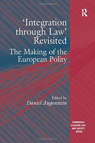 integration-through-law-revisited-the-making-of-the-european-polity-edinburgh-glasgow-law-and-society