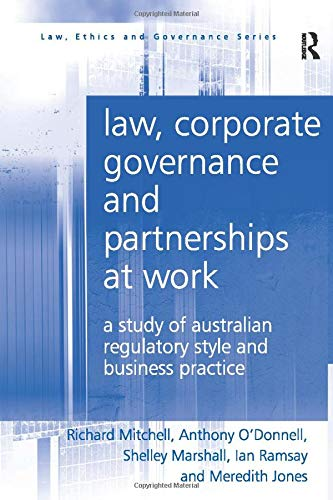 law-corporate-governance-and-partnerships-at-work-a-study-of-australian-regulatory-style-and-business-practice-law-ethics-and-governance