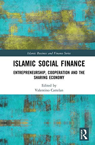 islamic-social-finance-entrepreneurship-cooperation-and-the-sharing-economy-islamic-business-and-finance-series
