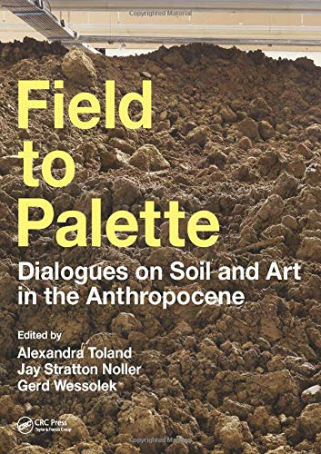field-to-palette-dialogues-on-soil-and-art-in-the-anthropocene