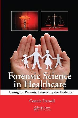 forensic-science-in-healthcare-caring-for-patients-preserving-the-evidence
