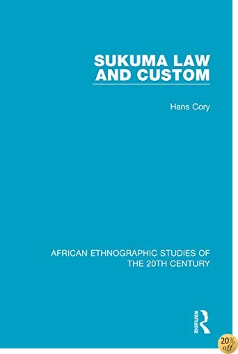 Sukuma Law and Custom (African Ethnographic Studies of the 20th Century)