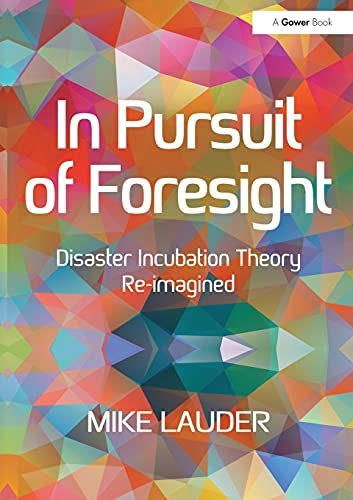 in-pursuit-of-foresight-disaster-incubation-theory-re-imagined