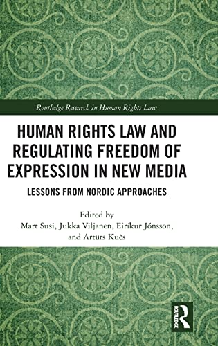 human-rights-law-and-regulating-freedom-of-expression-in-new-media-lessons-from-nordic-approaches-routledge-research-in-human-rights-law