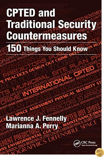 CPTED and Traditional Security Countermeasures: 150 Things You Should Know