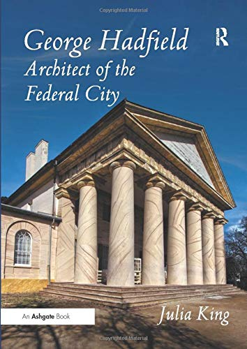 george-hadfield-architect-of-the-federal-city