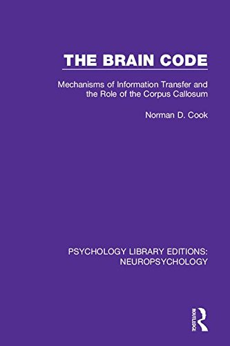 the-brain-code-mechanisms-of-information-transfer-and-the-role-of-the-corpus-callosum-psychology-library-editions-neuropsychology-volume-2