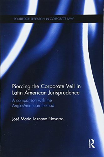 piercing-the-corporate-veil-in-latin-american-jurisprudence-a-comparison-with-the-anglo-american-method-routledge-research-in-corporate-law