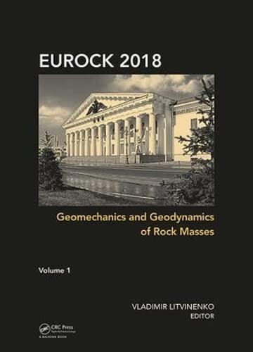 geomechanics-and-geodynamics-of-rock-masses-volume-1-proceedings-of-the-2018-european-rock-mechanics-symposium