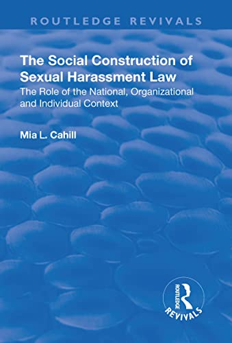 the-social-construction-of-sexual-harassment-law-the-role-of-the-national-organizational-and-individual-context-routledge-revivals