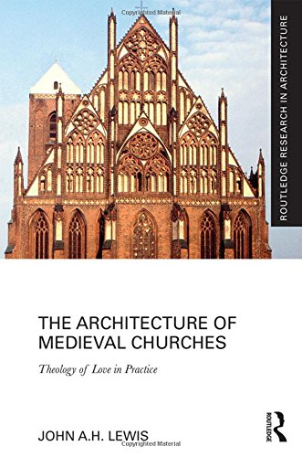 the-architecture-of-medieval-churches-theology-of-love-in-practice-routledge-research-in-architecture