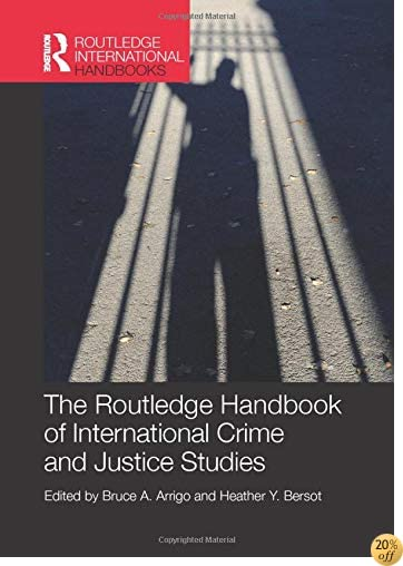 The Routledge Handbook of International Crime and Justice Studies (Routledge International Handbooks)