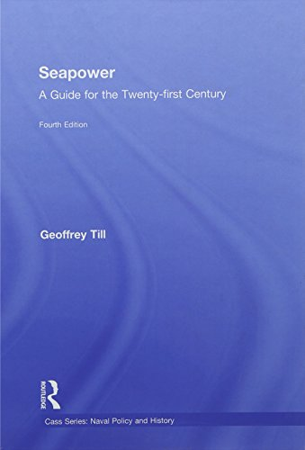 seapower-a-guide-for-the-twenty-first-century-cass-series-naval-policy-and-history
