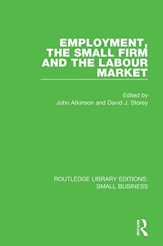 employment-the-small-firm-and-the-labour-market-routledge-library-editions-small-business