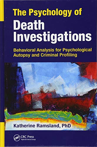 the-psychology-of-death-investigations-behavioral-analysis-for-psychological-autopsy-and-criminal-profiling
