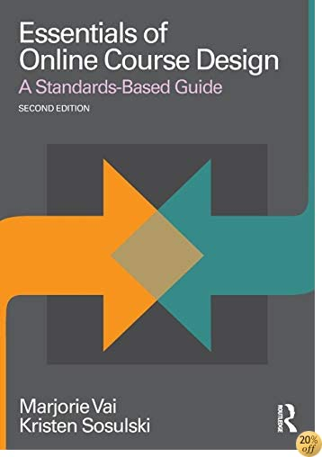 Essentials of Online Course Design: A Standards-Based Guide (Essentials of Online Learning)