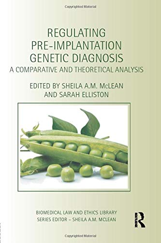 regulating-pre-implantation-genetic-diagnosis-a-comparative-and-theoretical-analysis-biomedical-law-and-ethics-library