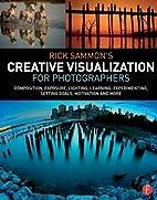Rick Sammon's Creative Visualization for…