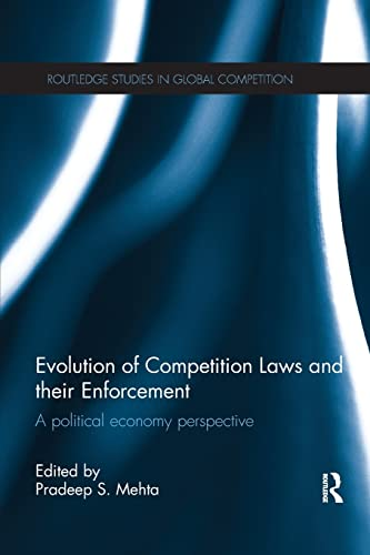 evolution-of-competition-laws-and-their-enforcement-a-political-economy-perspective-routledge-studies-in-global-competition