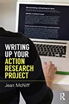 Writing Up Your Action Research Project by…