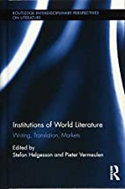 Institutions of world literature : writing,…