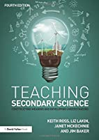 Teaching Secondary Science: Constructing…