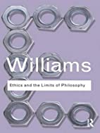 Ethics and the limits of philosophy by…