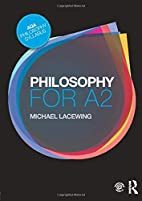 Philosophy for A2: Ethics and Philosophy of…
