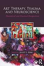 Art Therapy, Trauma, and Neuroscience:…