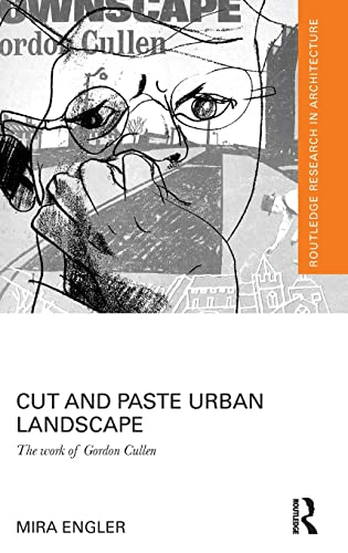 cut-and-paste-urban-landscape-the-work-of-gordon-cullen-routledge-research-in-architecture
