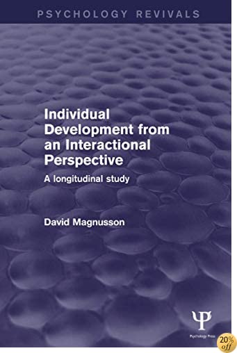 Individual Development from an Interactional Perspective: A Longitudinal Study (Psychology Revivals)