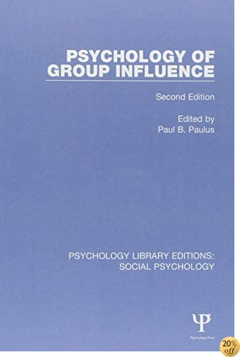 Psychology of Group Influence: Second Edition (Psychology Library Editions: Social Psychology)