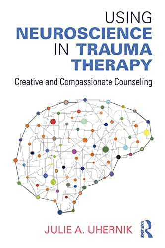 using-neuroscience-in-trauma-therapy-creative-and-compassionate-counseling