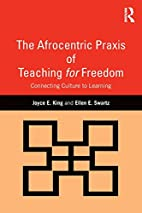 The Afrocentric Praxis of Teaching for…