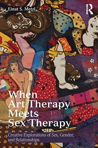 when-art-therapy-meets-sex-therapy-creative-explorations-of-sex-gender-and-relationships