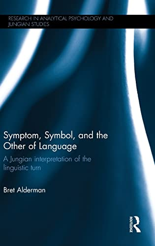symptom-symbol-and-the-other-of-language-a-jungian-interpretation-of-the-linguistic-turn-research-in-analytical-psychology-and-jungian-studies