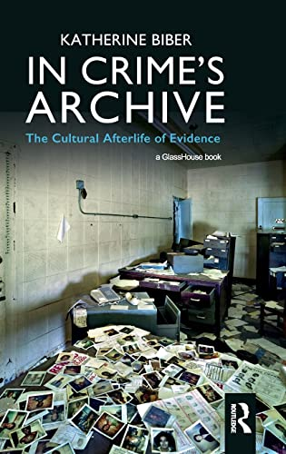 in-crimes-archive-the-cultural-afterlife-of-evidence