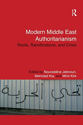 modern-middle-east-authoritarianism-roots-ramifications-and-crisis-routledge-studies-in-middle-eastern-politics