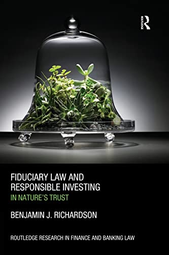 fiduciary-law-and-responsible-investing-in-natures-trust-routledge-research-in-finance-and-banking-law