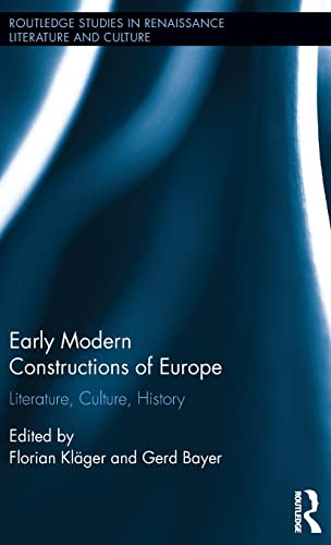 early-modern-constructions-of-europe-literature-culture-history-routledge-studies-in-renaissance-literature-and-culture