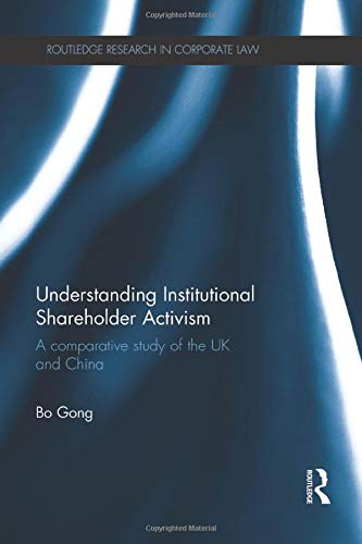 understanding-institutional-shareholder-activism-a-comparative-study-of-the-uk-and-china-routledge-research-in-corporate-law