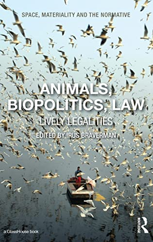 animals-biopolitics-law-lively-legalities-space-materiality-and-the-normative