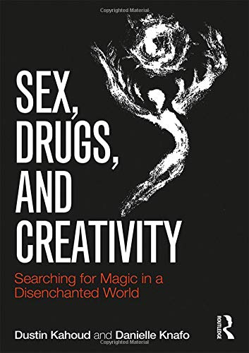 sex-drugs-and-creativity-searching-for-magic-in-a-disenchanted-world-psychological-issues