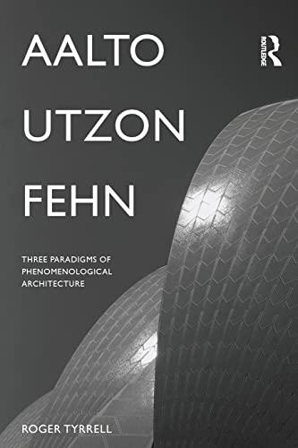 aalto-utzon-fehn-three-paradigms-of-phenomenological-architecture
