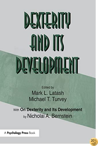 Dexterity and Its Development (Resources for Ecological Psychology)