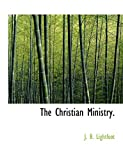 Lightfoot, J. B.: The Christian Ministry.