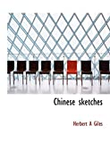 Giles, Herbert A: Chinese sketches