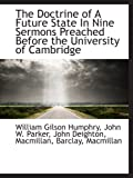 Humphry, William Gilson: The Doctrine of A Future State In Nine Sermons Preached Before the University of Cambridge