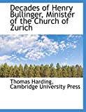 Harding, Thomas: Decades of Henry Bullinger, Minister of the Church of Zurich